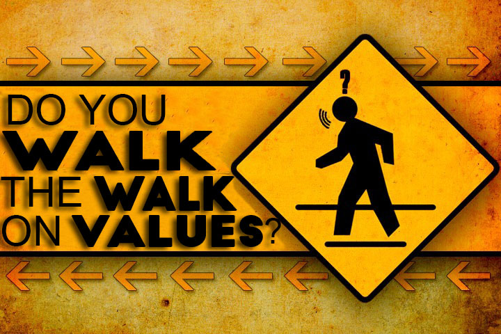 Do you walk the walk on values